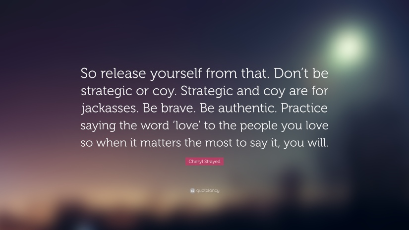 88027-Cheryl-Strayed-Quote-So-release-yourself-from-that-Don-t-be